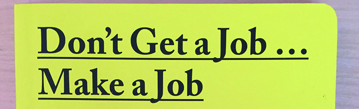 Don't Get A Job… Make A Job by Gem Barton